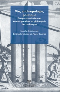 Xavier Guchet et Emanuele Clarizio - Vie, anthropologie, politique.
