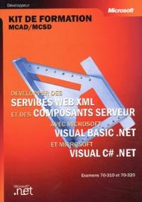 Xavier Guesnu et  Collectif - Développer des services Web XML et des composants serveur avec Visual Basic .NET et Visual C# .NET - Examens 70-310 et 70-320.