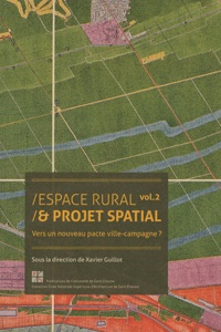 Xavier Guillot - Espace rural & projet spatial - Volume 2, Vers un nouveau pacte ville-campagne ?.