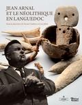 Xavier Gutherz et Luc Jallot - Jean Arnal et le Néolithique en Languedoc.