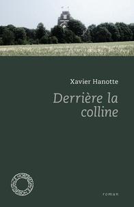 Xavier Hanotte - Derrière la colline.