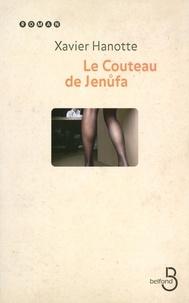 Xavier Hanotte - Le Couteau de Jenufa.