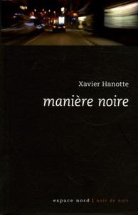 Xavier Hanotte - Manière noire.