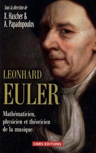 Xavier Hascher et Athanase Papadopoulos - Léonhard Euler - Mathématicien, physicien et théoricien de la musique.