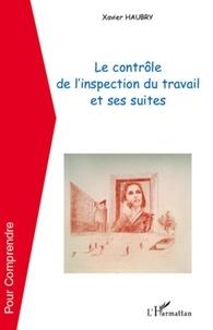 Xavier Haubry - Le contrôle de l'inspection du travail et ses suites.