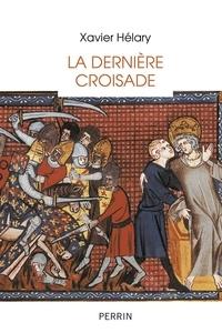 Xavier Hélary - La dernière croisade - Saint Louis à Tunis (1270).