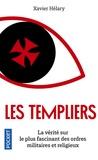 Xavier Hélary - Les templiers - Leur faux trésor, leur vraie puissance.