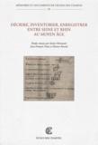 Xavier Hermand et Jean-François Nieus - Décrire, inventorier, enregistrer entre Seine et Rhin au Moyen Age.