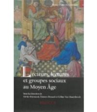 Xavier Hermand et Etienne Renard - Lecteurs, lectures et groupes sociaux au Moyen Age.