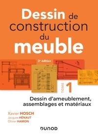 Xavier Hosch et Jacques Hénaut - Dessin de construction du meuble - Tome 1 - Dessin d'ameublement, assemblages et matériaux.