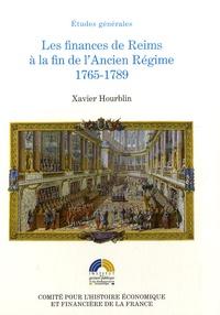 Xavier Hourblin - Les finances de Reims à la fin de l'Ancien Régime 1765-1789.