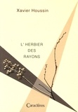 Xavier Houssin - L'herbier des rayons.