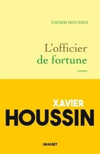 Ebooks télécharger kostenlos deutsch L'officier de fortune 9782246823025 par Xavier Houssin  in French