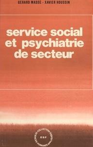 Xavier Houssin et Gérard Massé - Service social et psychiatrie de secteur....