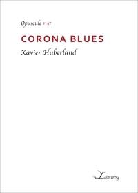 Xavier Huberland - Corona blues.