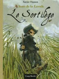 Xavier Hussön - Jean de la Lande  : Le Sortilège.