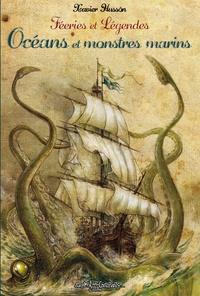 Xavier Hussön - Océans et monstres marins - Féeries et légendes.