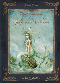 Xavier Hussön - Petit Grimoire du Golfe du Morbihan.