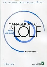 Xavier Inglebert - Manager avec la LOLF - Pratiques de la nouvelle gestion publique.