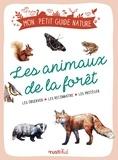 Xavier Japiot et Maud Bihan - Les animaux de la forêt - Les observer, les reconnaître, les protéger.