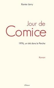Xavier Jarry - Jour de Comice - 1976, un été dans le Perche.