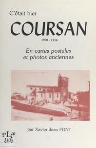 Xavier Jean Font et André Mècle - C'était hier, Coursan, 1900-1914 - En cartes postales et photos anciennes.