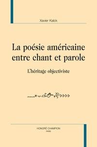 Xavier Kalck - Poésie américaine entre chant et parole - L'héritage objectiviste.