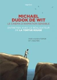 Michael Dudok de Wit- Le cinéma d'animation sensible. Entretien avec le réalisateur de La tortue rouge - Xavier Kawa-Topor |