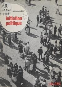 Xavier La Bonnardière et  Engelmann - Initiation politique.
