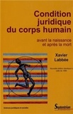 Xavier Labbée - Condition juridique du corps humain avant la naissance et après la mort.