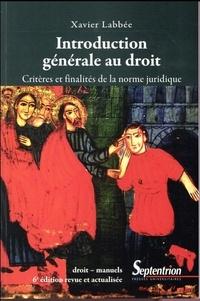 Introduction générale au droit- Critères et finalités de la norme juridique - Xavier Labbée | Showmesound.org
