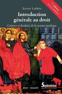 Xavier Labbée - Introduction générale au droit - Critères et finalités de la norme juridique.