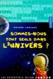 Xavier Labouze - Sommes-nous tout seuls dans l'univers ?.