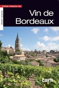 Xavier Lacarce - Petite histoire du vin de Bordeaux.