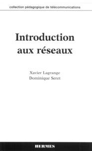 Xavier Lagrange et Dominique Seret - Introduction aux réseaux.