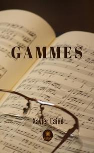 Xavier Laine - Gammes - Poésie.