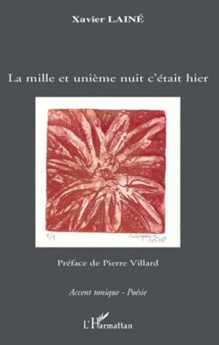 Xavier Laine - La mille et unième nuit c'était hier.