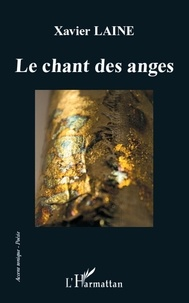 Xavier Laine - Le chant des anges.