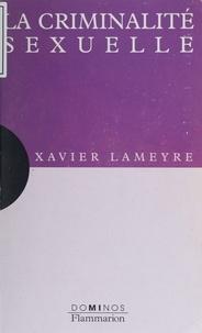 Xavier Lameyre - La criminalité sexuelle.