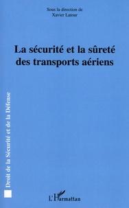 Xavier Latour - La sécurité et la sûreté des transports aériens.