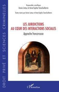 Xavier Latour et Anne-Sophie Siew-Guillemin - Les juridictions au coeur des interactions sociales - Approche franco-russe.