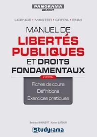 Xavier Latour et Bertrand Pauvert - Manuel de libertés publiques et droits fondamentaux.