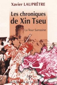 Xavier Lauprêtre - Les chroniques de Xin Tseu - La Tour sarrasine.