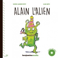 Xavier-Laurent Petit et Alan Mets - Alain l'alien. 1 CD audio
