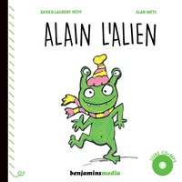 Xavier-Laurent Petit et Alan Mets - Alain l'alien. 1 CD audio MP3