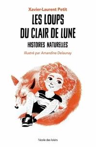 Xavier-Laurent Petit - Histoires naturelles Tome 2 : Les loups du clair de lune.