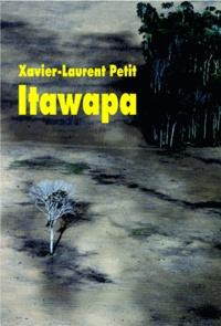 Manuel téléchargeable gratuitement Itawapa 9782211211239 (French Edition) par Xavier-Laurent Petit