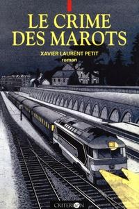 Xavier-Laurent Petit - Le crime des Marots.