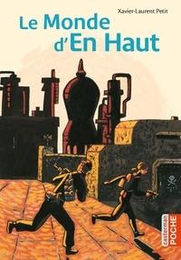 Xavier-Laurent Petit - Le Monde d'en haut.