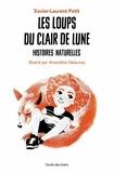 Xavier-Laurent Petit - Les loups du clair de lune - Histoires naturelles.